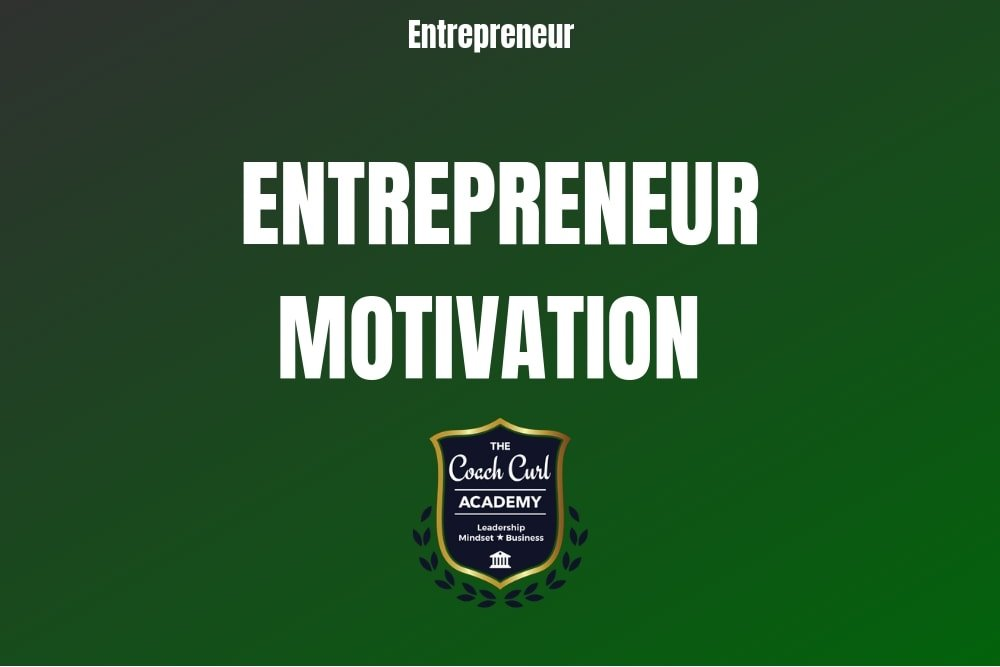 Entrepreneur Motivation
