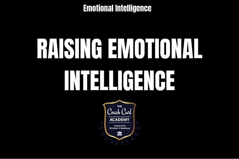 Raising Emotional Intelligence