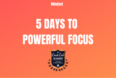 5 Days to Powerful Focus